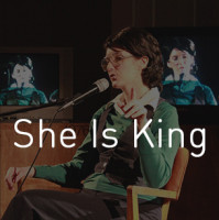 She Is King at Boom Arts in Portland, OR May 28th- June 7th